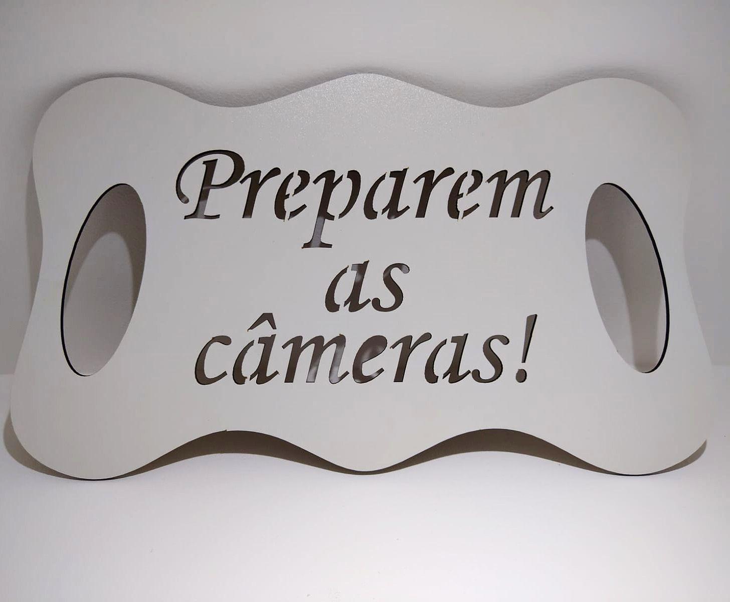 Ref. 024 - Placa Preparem as Câmeras - para Daminha MDF BRANCO 35cm