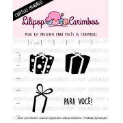 LINHA MINI - Presente para Você! (LILIPOP CARIMBOS)