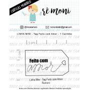 LINHA MINI - Tag Feito com Amor (Remoni)