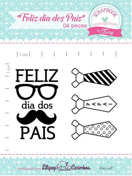 Kit de Carimbos - Feliz dia dos Pais - Scrapbook by Tamy