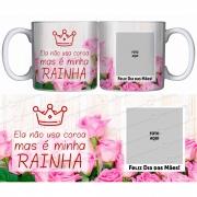 Caneca Personalizada Dia das Mães - Rainha