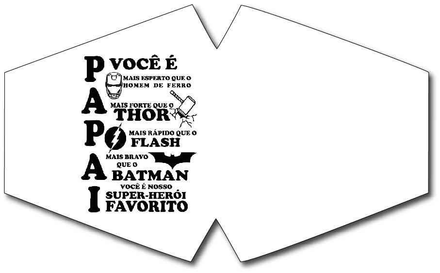 Máscara de Proteção - Modelo Anatômico - Papai Herói Favorito