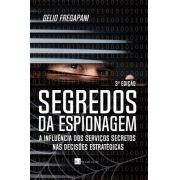Segredos da Espionagem – a influência dos Serviços Secretos nas decisões estratégicas