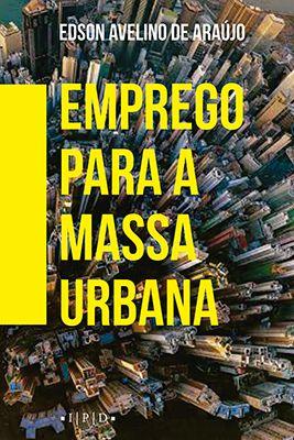 Emprego para a massa urbana