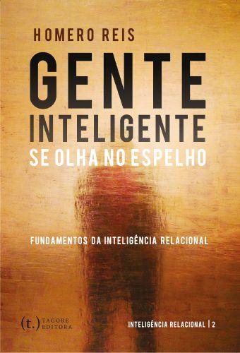 Gente inteligente se olha no espelho | Série Inteligência Relacional 2