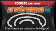 AS 3 CORDAS - COLEÇÃO FAST MAGIC Nº 09