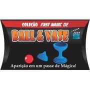 Ball & vase Jumbo - Coleção Fast Magic N 02  J+