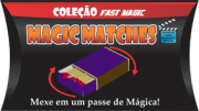 Magic Matches - Coleção Fast Magic Nº 13