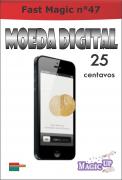 Moeda Digital de 0,25 centavos de real - Coleção Fast Magic N 47 R+