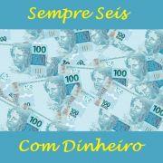 Sempre Seis com Dinheiro (R$ 100,00). B+