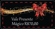 Vale Presente Mágico - R$70,00