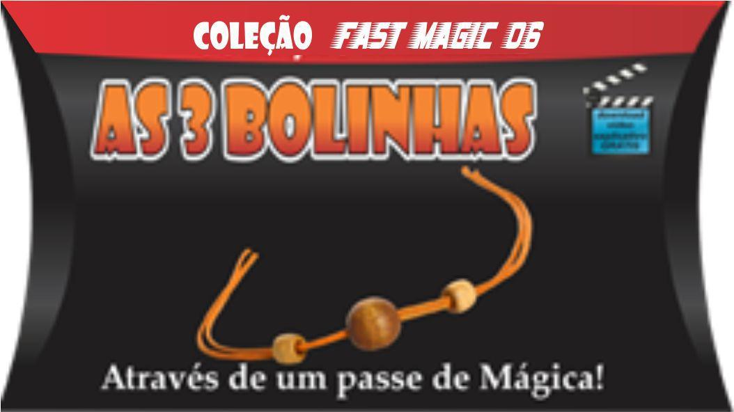 As 3 Bolinhas -Coleção Fast Magic N 06 B+