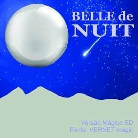 Dama da noite Belle De Nuit Versão Ed Magic B+