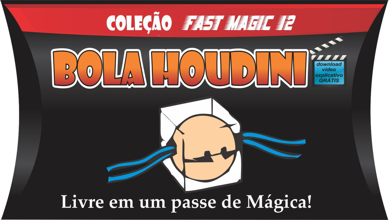 Bola Houdini - Coleção Fast Magic N 12