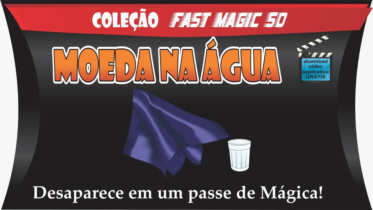 Desaparecimento da moeda - Moeda na Aguá - Coleção Fast Magic N 50 R+