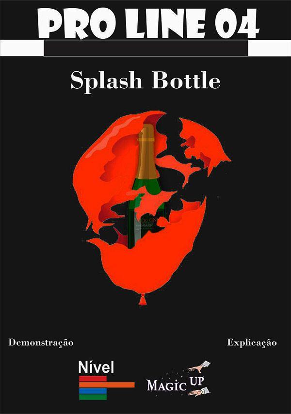 Splash Bottle - Aparição da garrafa-  Coleção Magica profissional n 04 - Magic Proline R+