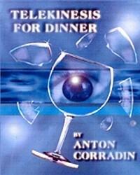 TELEKINESIS FOR DINNER BY ANTON CORRADIN