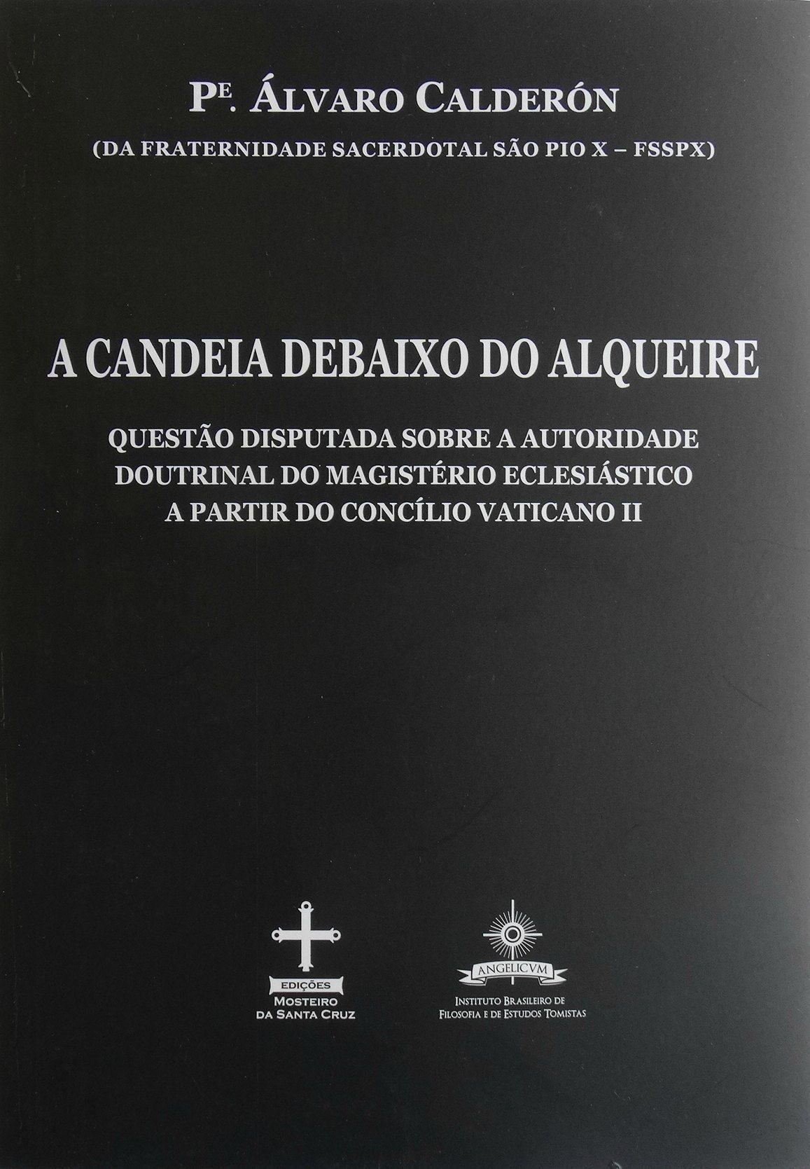 A candeia debaixo do alqueire - Rev. Pe. Álvaro Calderón  - Livraria Santa Cruz