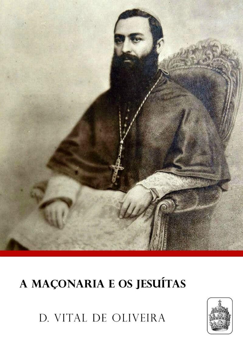 A Maçonaria e os Jesuítas - Dom Vital Maria  - Livraria Santa Cruz