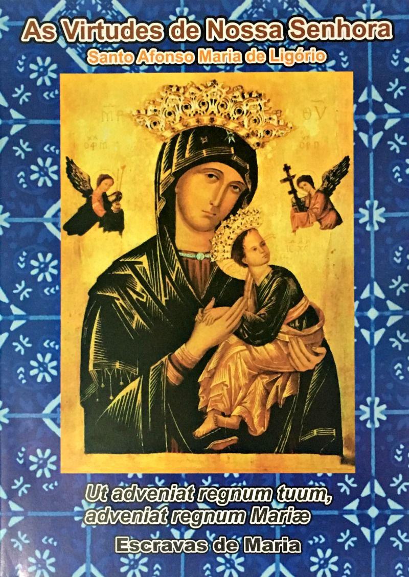 As Virtudes de Nossa Senhora - Santo Afonso Maria de Ligório  - Livraria Santa Cruz
