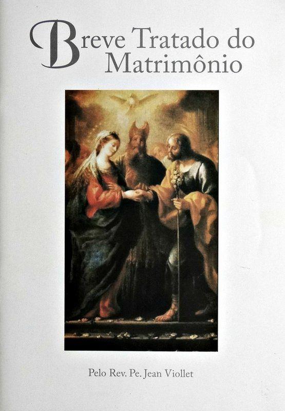 Breve tratado do matrimônio - Rev. Pe. Jean Viollet  - Livraria Santa Cruz