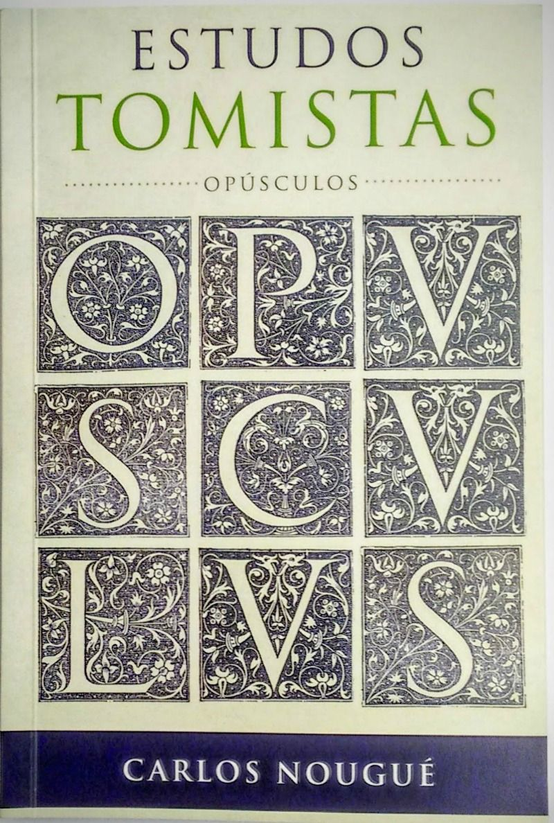 Estudos Tomistas - Opúsculos - Carlos A. Nougué  - Livraria Santa Cruz