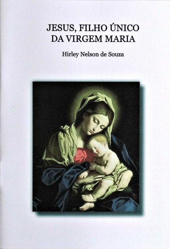 Jesus, Filho único da Virgem Maria - Hirley Nelson de Souza  - Livraria Santa Cruz