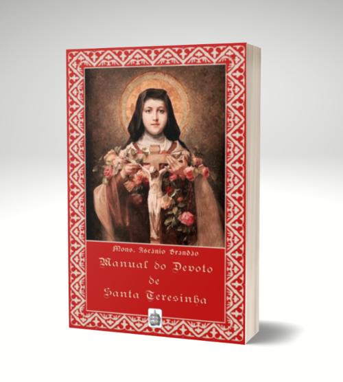Manual do Devoto de Santa Teresinha - Mons. Ascânio Brandão