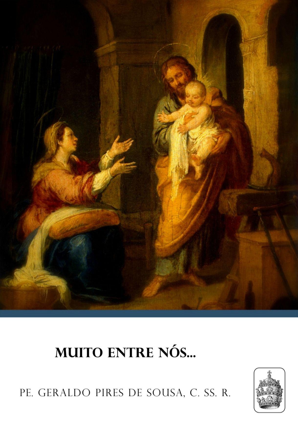 Muito entre nós... - Rev. Pe. Geraldo Pires de Sousa  - Livraria Santa Cruz
