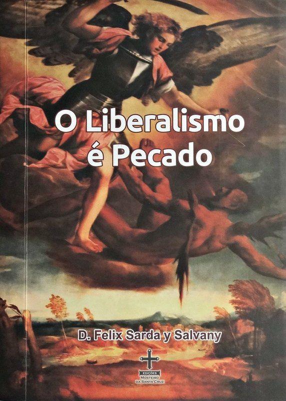 O liberalismo é pecado - Rev. Pe. Felix Sarda y Saldany  - Livraria Santa Cruz