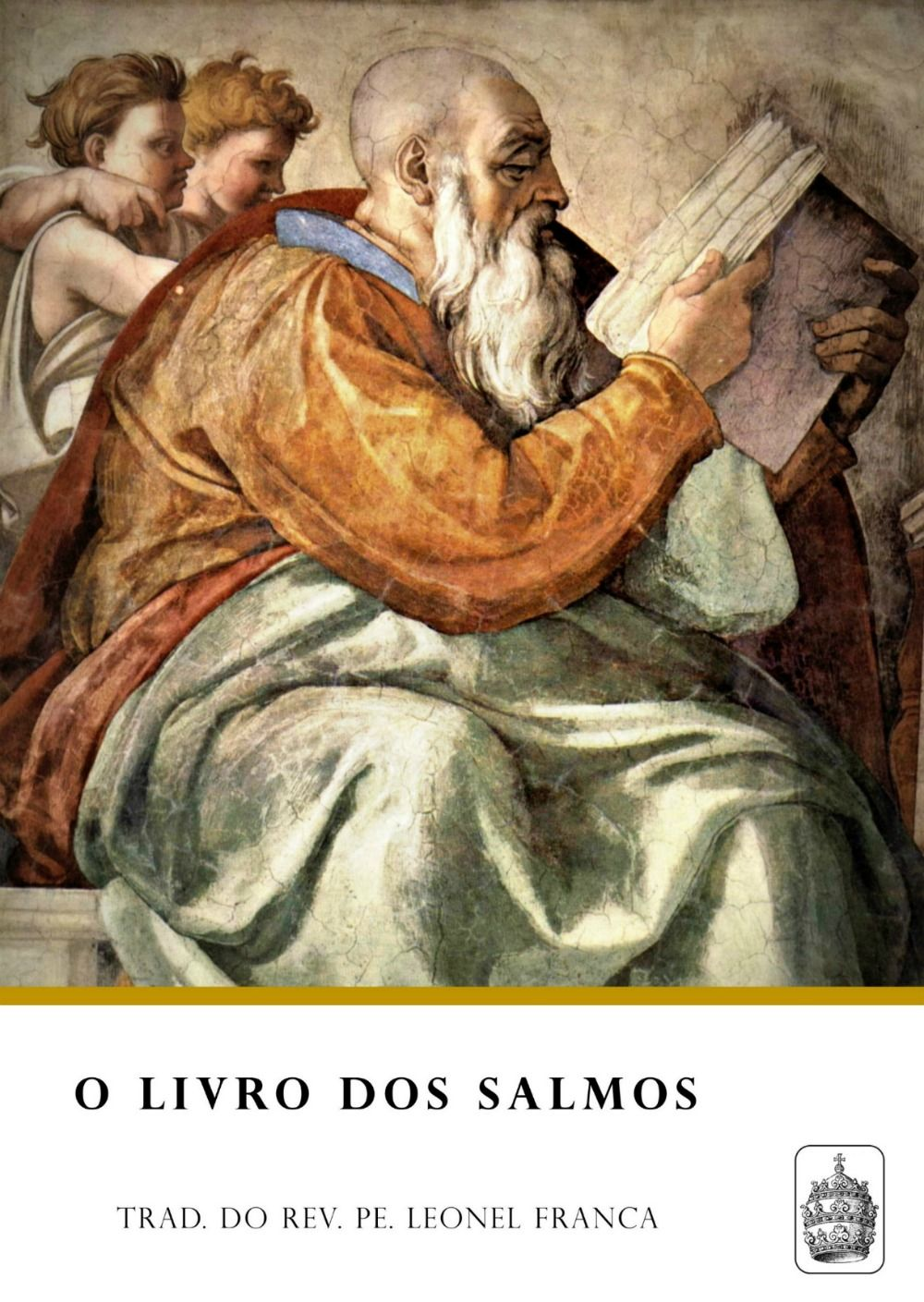 O Livro dos Salmos - Trad. do Rev. Pe. Leonel Franca