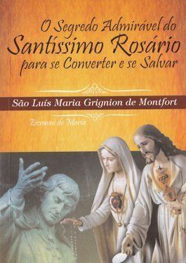 O segredo admirável do Santíssimo Rosário - Luís de Montfort  - Livraria Santa Cruz
