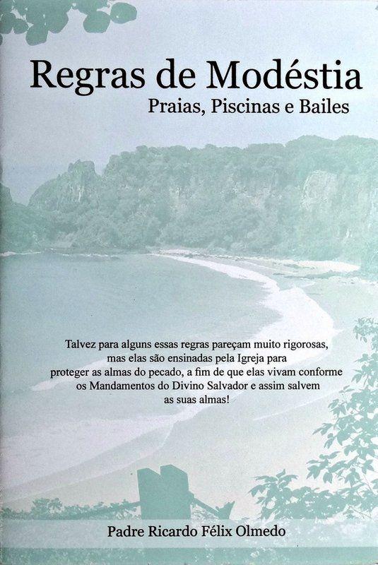 Regras de modéstia - Praias, Piscinas e Bailes - Pe. Ricardo Félix Olmedo  - Livraria Santa Cruz