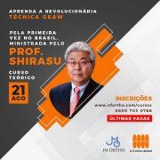 """CURSO INTERNACIONAL PROF. SHIRASU - O """"PAI"""" DA TÉCNICA GEAW APENAS TEORIA NO DIA 21/8"""