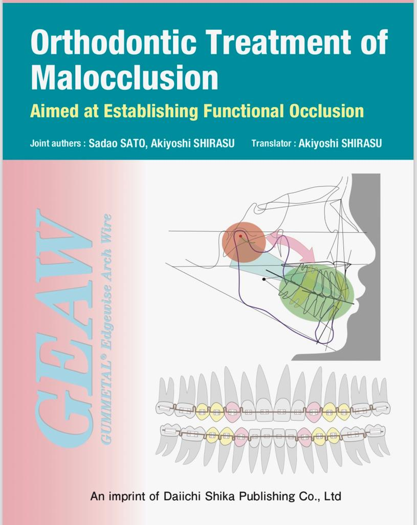 Livro Sadao SATO, Akiyoshi SHIRASU - CORRECTIVE TREATMENT OF MALOCCLUSION BY GEAW SYSTEM  - N&F Ortho Dental