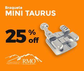 Mini Taurus - PROMOÇÃO MÚLTIPLOS CASOS  - N&F Ortho Dental