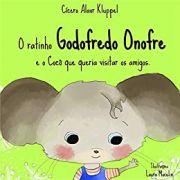 Livro O ratinho Godofredo Onofre e o Cocô que queria visitar os amigos
