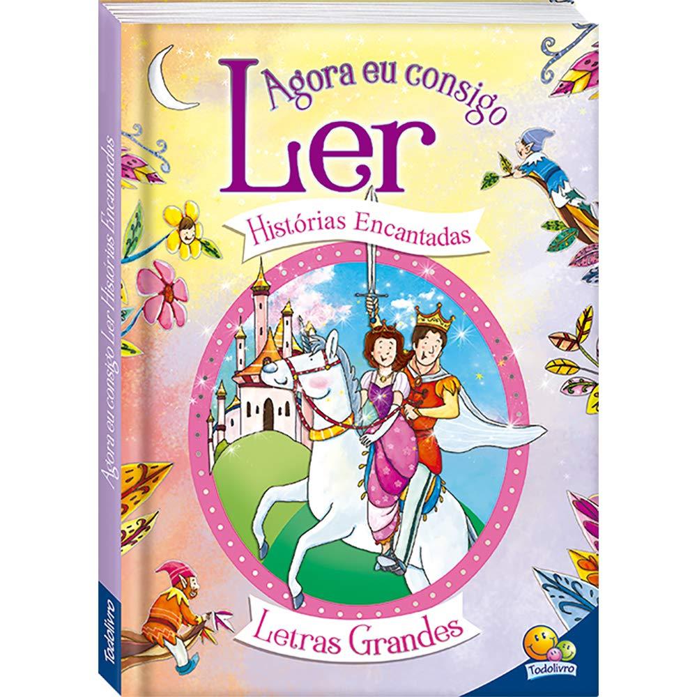 Agora eu Consigo Ler: Histórias Encantadas