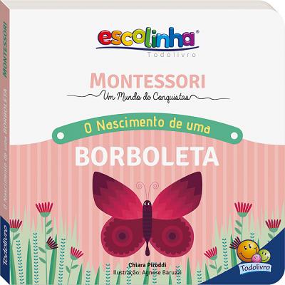 Escolinha Montessori - O Nascimento de Uma Borboleta