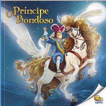 Histórias do Mundo: O Príncipe Bondoso