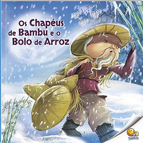 Histórias do Mundo: Os Chapéus de Bambu e o Bolo de Arroz