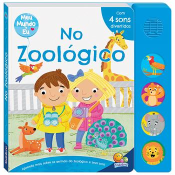 Meu Mundo e Eu - Livro Sonoro: No Zoológico