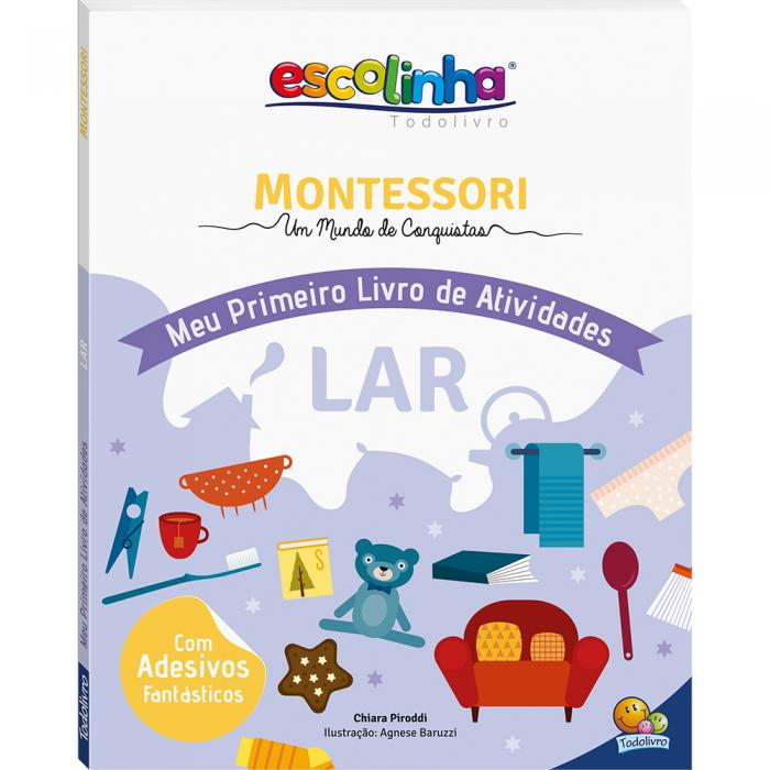 Montessori Meu Primeiro Livro de Atividades... Lar (Escolinha)
