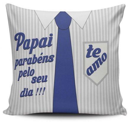 Almofada Papai Parabéns Pelo Seu Dia! Te Amo
