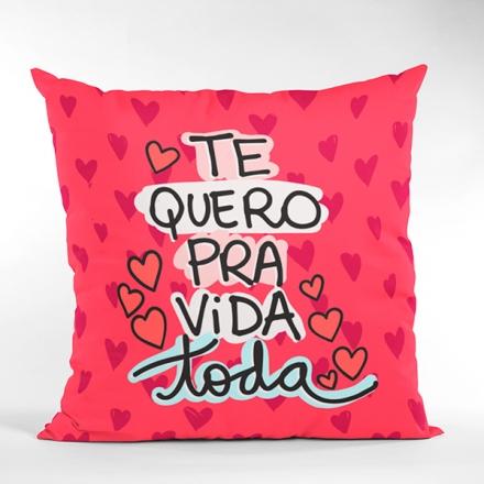 Almofada Te Quero Pra Vida Toda - CA1321