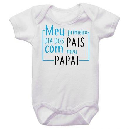 Body Bebê Meu Primeiro Dia dos Pais Com Meu Papai BO0266