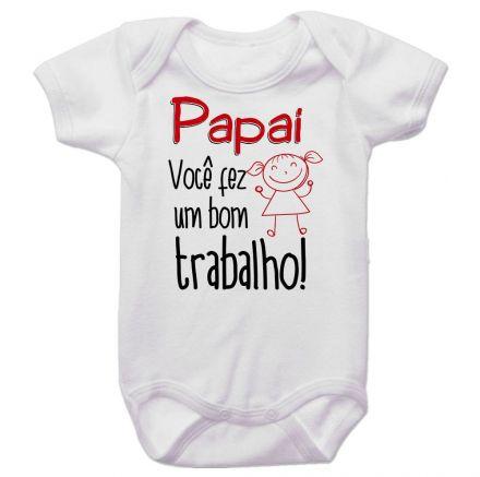 Body Bebê Papai Você Fez Um Bom Trabalho Menina