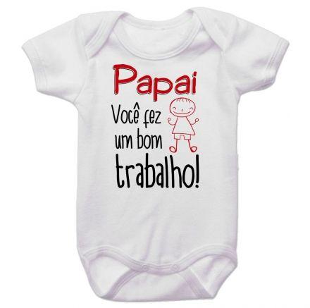 Body Bebê Papai Você Fez Um Bom Trabalho Menino