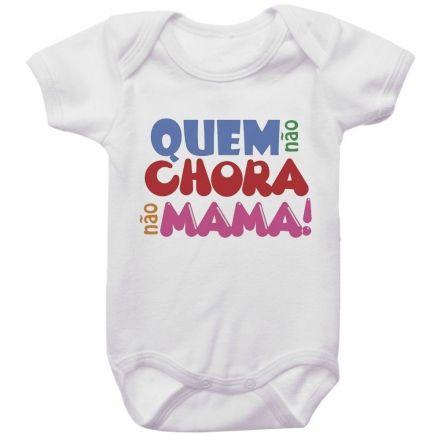 Body Bebê Quem Não Chora Não Mama