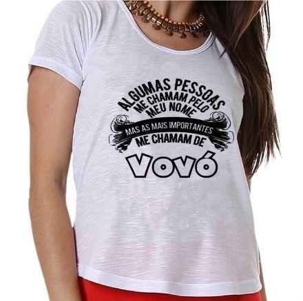 Camiseta Algumas Pessoas Me Chama Pelo Nome, Mas As Mais Importantes Me Chamam de Vovó